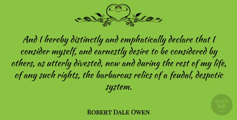 Robert Dale Owen Quote About Rights, Desire, Feudal System: And I Hereby Distinctly And...