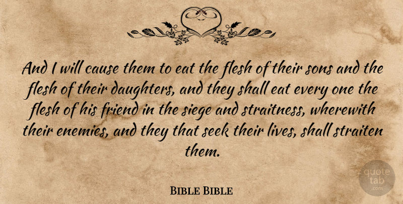 Bible Bible Quote About Cause, Eat, Flesh, Friend, Seek: And I Will Cause Them...