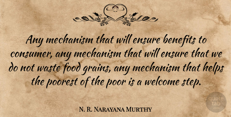 N. R. Narayana Murthy Quote About Benefits, Ensure, Food, Helps, Mechanism: Any Mechanism That Will Ensure...