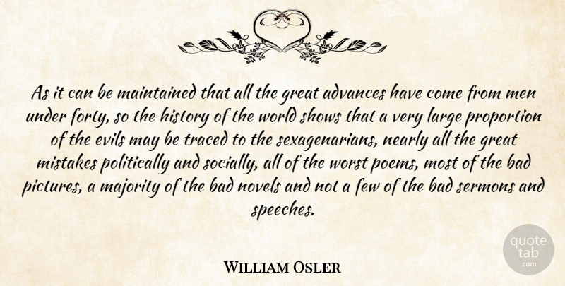 William Osler Quote About Mistake, Men, Evil: As It Can Be Maintained...