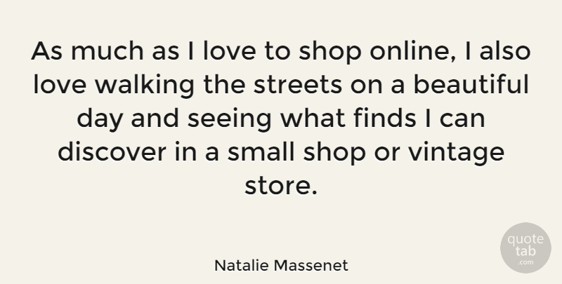Natalie Massenet Quote About Discover, Finds, Love, Seeing, Shop: As Much As I Love...