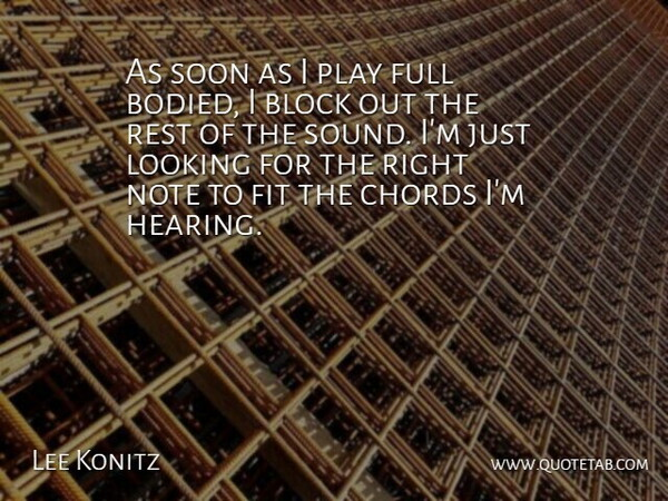 Lee Konitz Quote About American Musician, Block, Chords, Fit, Full: As Soon As I Play...