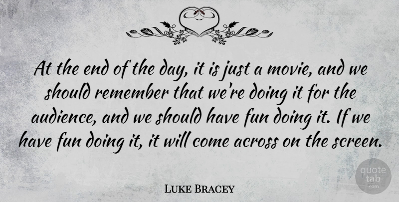 Luke Bracey Quote About Across: At The End Of The...
