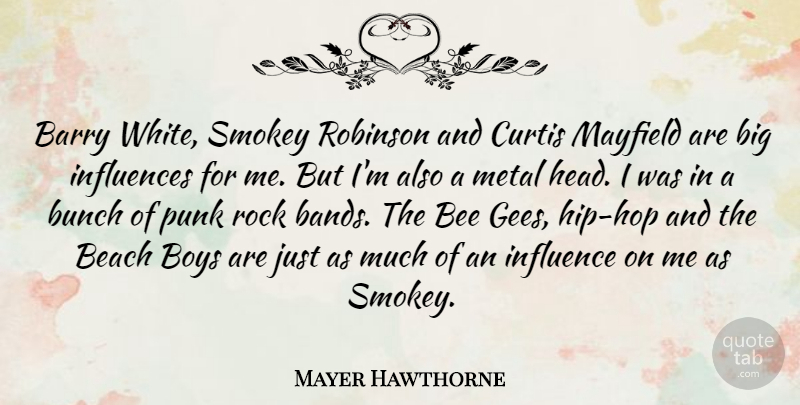 Mayer Hawthorne Quote About Barry, Boys, Bunch, Influences, Metal: Barry White Smokey Robinson And...