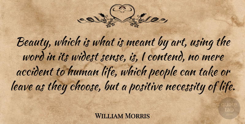 William Morris Quote About Art, People, Human Life: Beauty Which Is What Is...