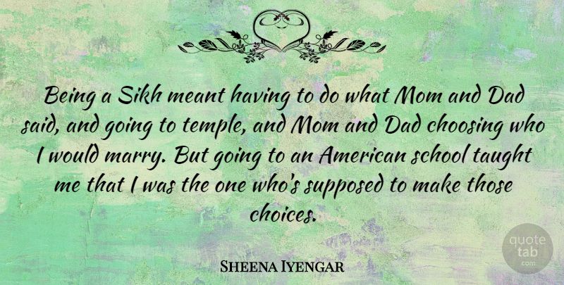 Sheena Iyengar Quote About Mom, Dad, School: Being A Sikh Meant Having...