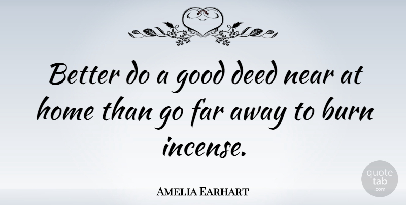 Amelia Earhart Quote About Home, Reality, Chinese: Better Do A Good Deed...