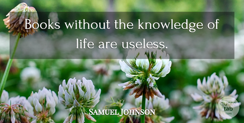 Samuel Johnson Quote About Book, Knowledge, Useless: Books Without The Knowledge Of...