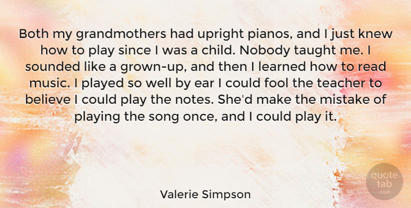 Valerie Simpson Quote About Believe, Both, Knew, Learned, Mistake: Both My Grandmothers Had Upright...