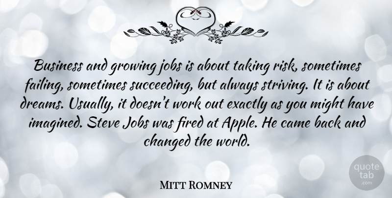 Mitt Romney Quote About Dream, Jobs, Apples: Business And Growing Jobs Is...