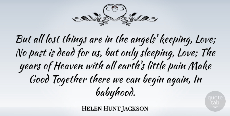 Helen Hunt Jackson Quote About Pain, Lost Love, Sleep: But All Lost Things Are...