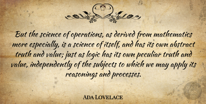 Ada Lovelace Quote About May, Peculiar, Logic: But The Science Of Operations...