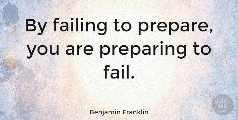 Benjamin Franklin Quote About Inspirational, Softball, War: By Failing To Prepare You...