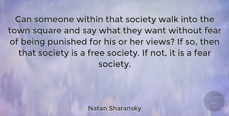 Natan Sharansky Quote About Views, Squares, Being Free: Can Someone Within That Society...