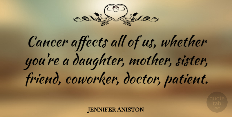Jennifer Aniston Quote About Daughter, Mother, Cancer: Cancer Affects All Of Us...