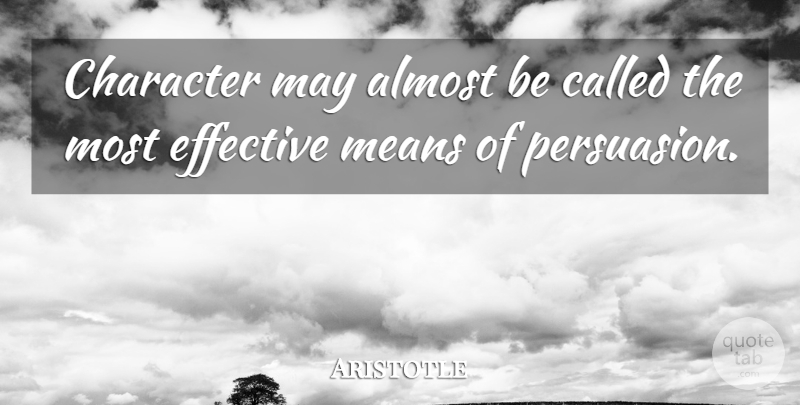 Aristotle Quote About Philosophical, Mean, Character: Character May Almost Be Called...