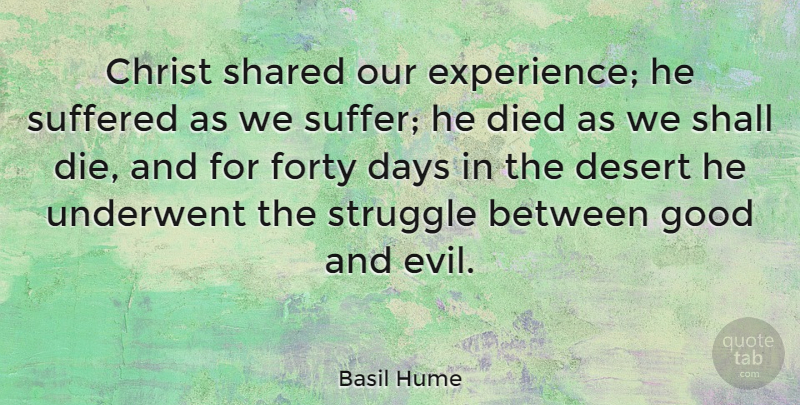 Basil Hume Quote About Struggle, Evil, Suffering: Christ Shared Our Experience He...