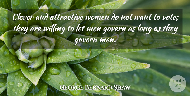 George Bernard Shaw Quote About Funny, Witty, Clever: Clever And Attractive Women Do...