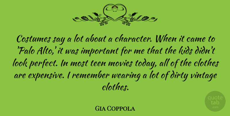 Gia Coppola Quote About Came, Clothes, Costumes, Dirty, Kids: Costumes Say A Lot About...