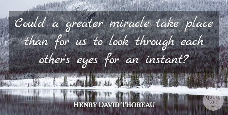 Henry David Thoreau Quote About Relationship, Kids, Eye: Could A Greater Miracle Take...