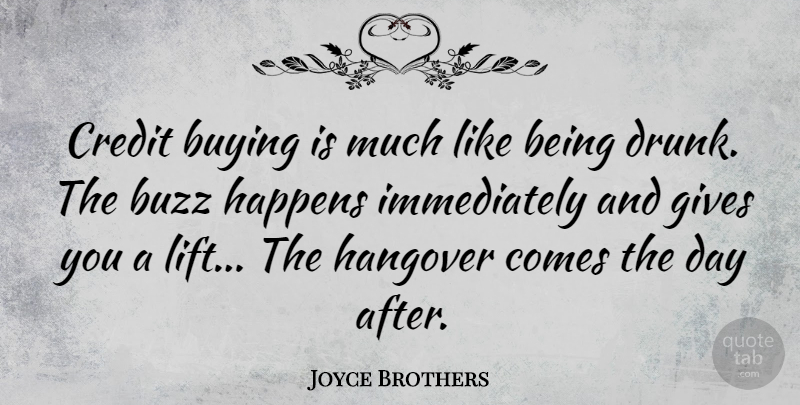 Joyce Brothers Quote About Hangover, Shopping, Drunk: Credit Buying Is Much Like...