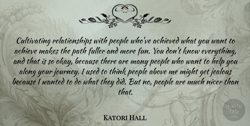 Katori Hall Quote About Fun, Jealous, Journey: Cultivating Relationships With People Whove...