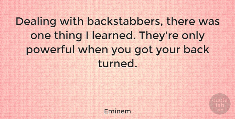 Eminem Quote About Inspirational, Powerful, Betrayal: Dealing With Backstabbers There Was...