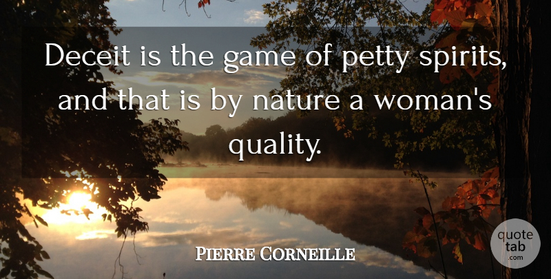 Pierre Corneille Quote About Lying, Games, Hype: Deceit Is The Game Of...