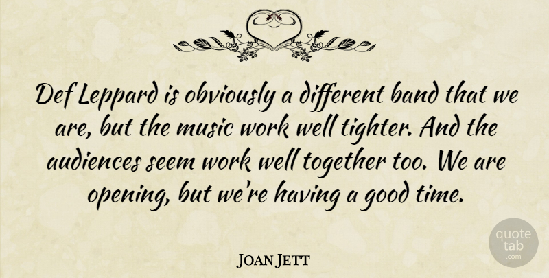 Joan Jett Quote About Together, Band, Different: Def Leppard Is Obviously A...