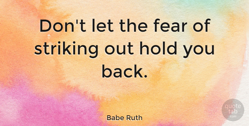 Babe Ruth Quote About Success, Baseball, Fear: Dont Let The Fear Of...