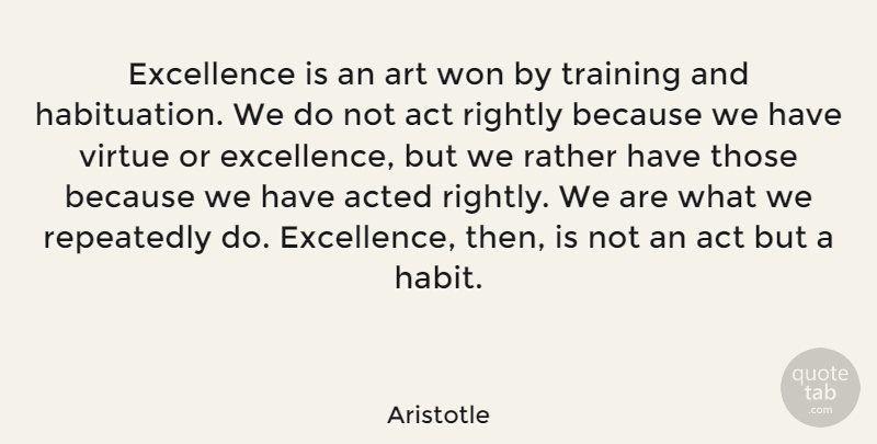 Aristotle Quote About Inspirational, Motivational, Inspiring: Excellence Is An Art Won...