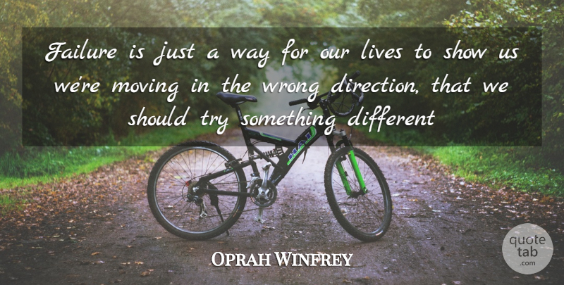 Oprah Winfrey Quote About Love, Life, Moving: Failure Is Just A Way...