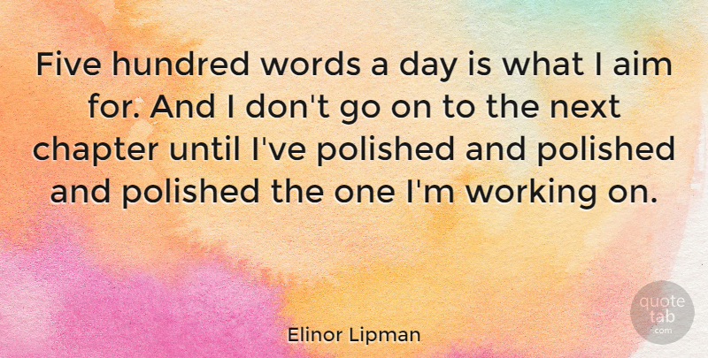 Elinor Lipman Quote About Goes On, Next, Hundred: Five Hundred Words A Day...
