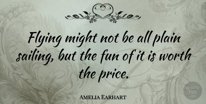 Amelia Earhart Quote About Travel, Fun, Challenges: Flying Might Not Be All...