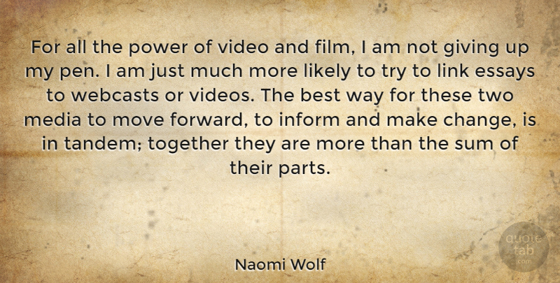 Naomi Wolf Quote About Best, Change, Essays, Giving, Inform: For All The Power Of...