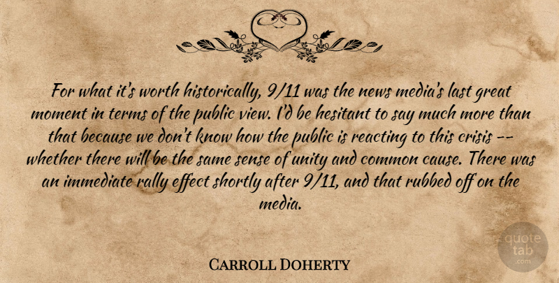 Carroll Doherty Quote About Common, Crisis, Effect, Great, Hesitant: For What Its Worth Historically...