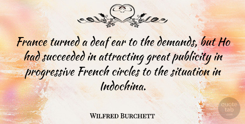 Wilfred Burchett Quote About Circles, Ears, Demand: France Turned A Deaf Ear...