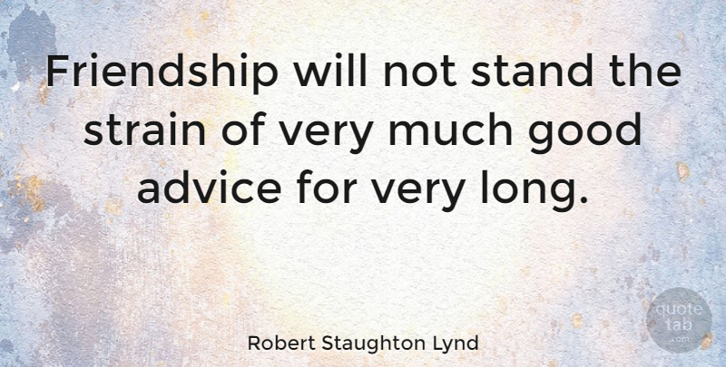 Robert Staughton Lynd Quote About Funny, Friendship, Humor: Friendship Will Not Stand The...
