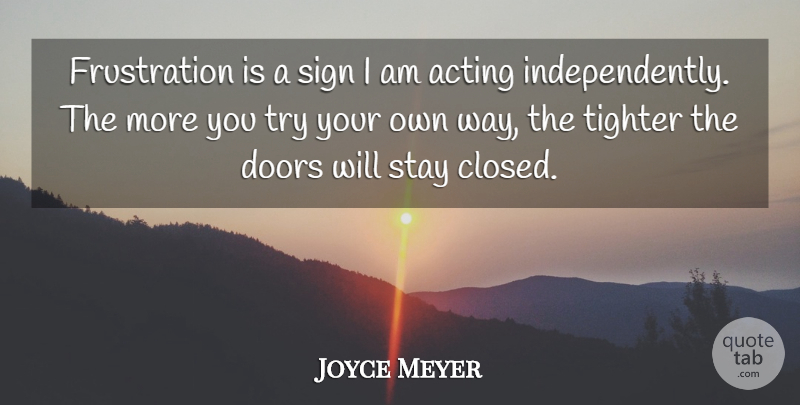 Joyce Meyer Quote About Motivational, Frustration, Doors: Frustration Is A Sign I...