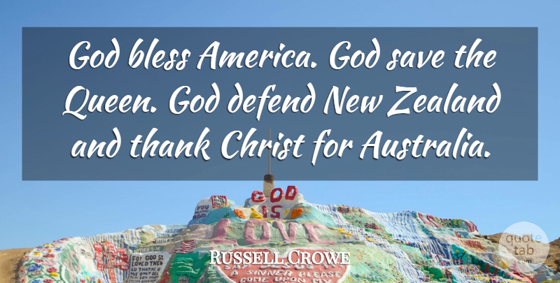 Russell Crowe Quote About Queens, Australia Day, America: God Bless America God Save...