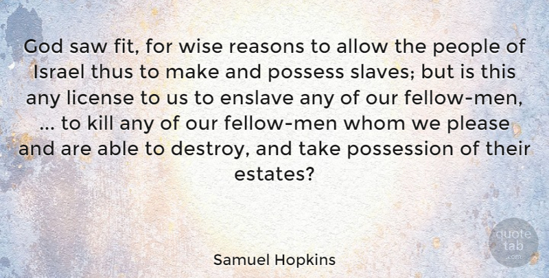 Samuel Hopkins Quote About Allow, God, Israel, License, People: God Saw Fit For Wise...