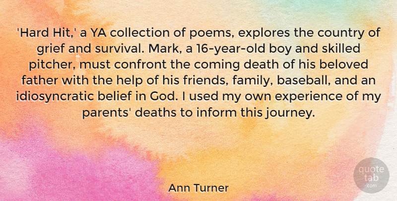 Ann Turner Quote About Belief, Beloved, Boy, Collection, Coming: Hard Hit A Ya Collection...