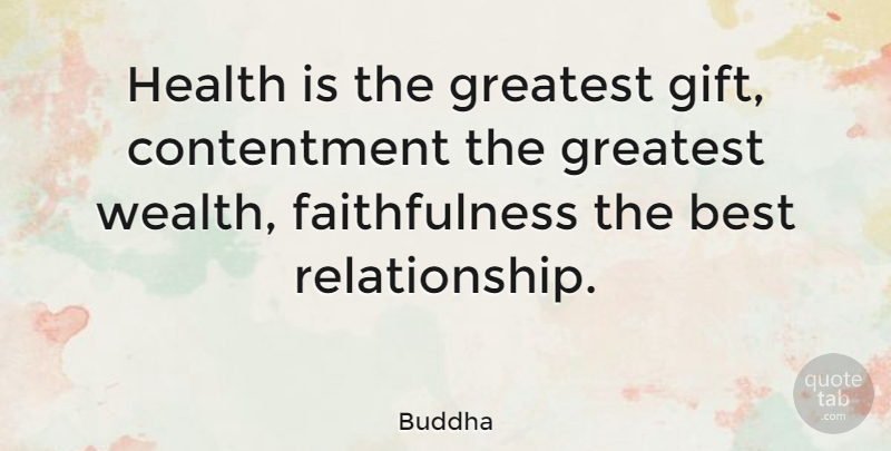 Buddha Quote About Best, Contentment, Greatest, Health, Indian Leader: Health Is The Greatest Gift...
