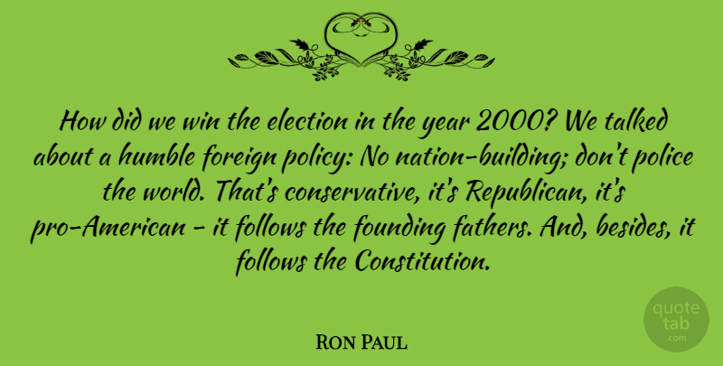 Ron Paul Quote About Father, Humble, Winning: How Did We Win The...