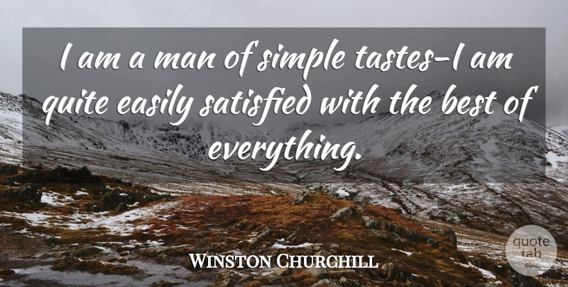 Winston Churchill Quote About Men, Simple, Taste: I Am A Man Of...