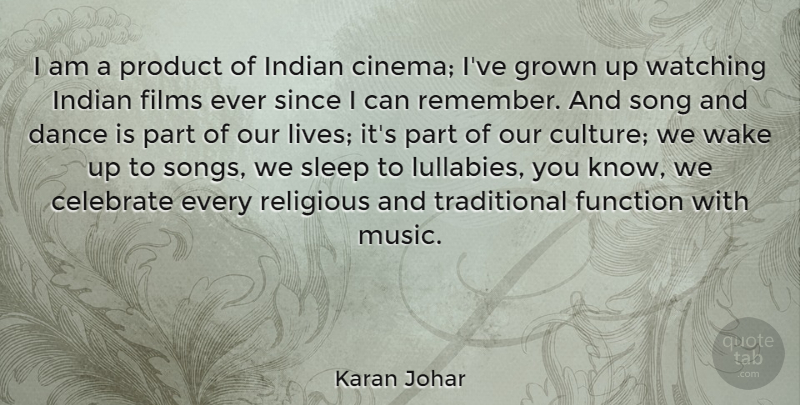 Karan Johar Quote About Song, Religious, Sleep: I Am A Product Of...