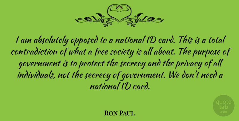 Ron Paul Quote About Freedom, Government, Society: I Am Absolutely Opposed To...