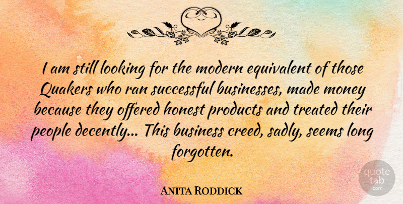 Anita Roddick Quote About Successful, Long, People: I Am Still Looking For...