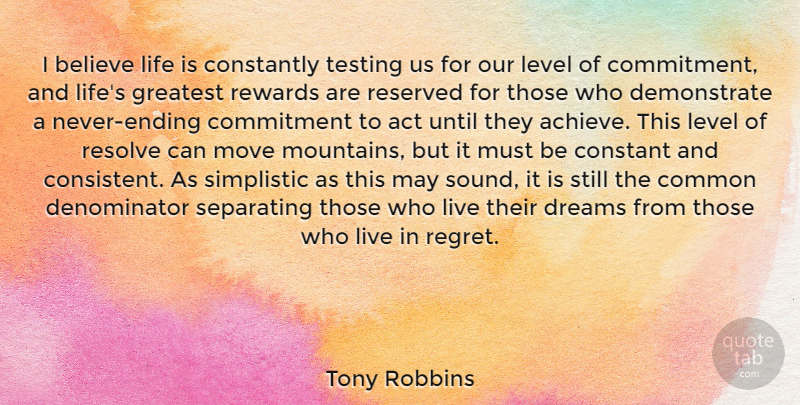 Tony Robbins Quote About Life, Happiness, Success: I Believe Life Is Constantly...