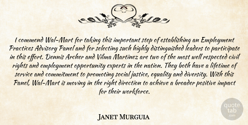 Janet Murguia Quote About Achieve, Advisory, Both, Broader, Civil: I Commend Wal Mart For...